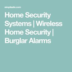 Home Security Systems | Wireless Home Security | Burglar Alarms