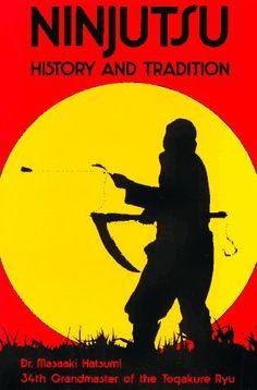 Ninjutsu: History and Tradition by Masaaki Hatsumi…