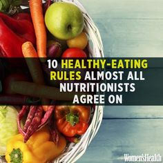10 Healthy-Eating Rules Almost All Nutritionists Agree On! • nutrition • Healthy • fitness •