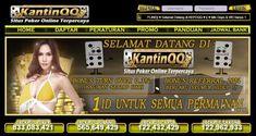Situs KantinQQ adalah Situs Poker Club Terpercaya dan Bermutu yang menjamin semua pemain yang ingin bermain Poker di Server Dewa.