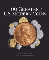 100 Greatest U.S. Modern Coins - Save 10% off retail value! - This book explores the most fascinating, rarest, most popular, and most valuable Mint products of recent generations. - MintProducts.com