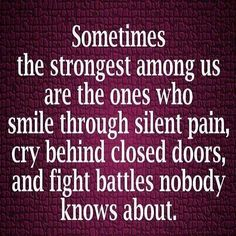 Strength Quotes : Almost all the time we don't see how broken someone is in till it is to late