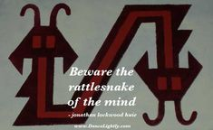 Beware the Rattlesnake of the Mind - Jonathan Lockwood Huie