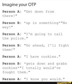 Okay but replace police with James and imagine siruis up hiding and Remus with the cookies