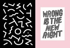 inspiration-illustration-geometric-90s-80s-shapes-geometry-pattern-black-and-white-cool-hipster-trendy-textile-typography-wrong-is-the-new-right-cool-pinterest-