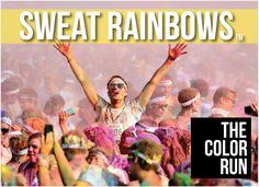 Sweat Rainbows #TheColorRun