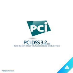 PCI DSS 3.2 - Here's what to expect