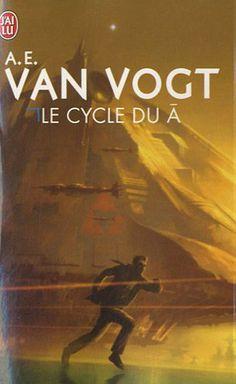 Le cycle du A - A. E. Van Vogt.