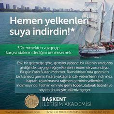 Hemen yelkenleri suya indirin! Direnmekten vazgeçip karşısındakinin dediğini benimsemek. Eski bir geleneğe göre, gemiler yabancı bir ülkenin sınırlarına girdiğinde, saygı gereği yelkenlerini indirmek zorundaydı. Bir gün Fatih Sultan Mehmet, Rumelihisarı'nda gezerken Ceneviz gemisi hisara yaklaşır ancak yelkenlerini indirmez. Kaptan, uyarılmasına rağmen geminin yelkenleri indirmeyince, Fatih'in emriyle gemi topa tutularak batırılır ve böylece bu deyim dilimize geçer. #türkçe #türkçedili