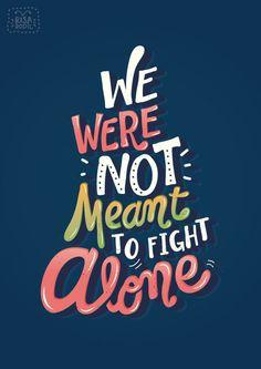 """""""Nous ne sommes pas supposés nous battre seuls"""""""