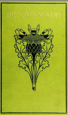 (1899) The honey-makers -  Margaret Warner Morley (18581923) https://www.facebook.com/Historical.Honeybee.Articles