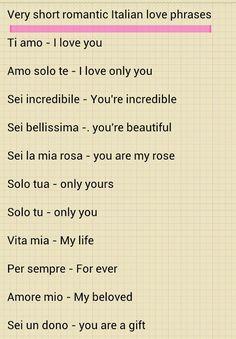 Italian love phrases 1 Word of warning,Italian men use these often mean them seldom.