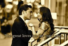 The great loves are the crazy ones