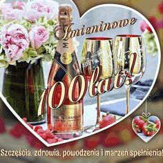 Imieninowe 100 lat! Day Wishes, Beautiful Roses, Happy Birthday, Table Decorations, Frases, Birthday, Polish, Happy Brithday, Urari La Multi Ani
