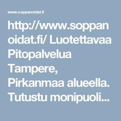 http://www.soppanoidat.fi/  Luotettavaa Pitopalvelua Tampere, Pirkanmaa alueella. Tutustu monipuolisiin palveluihimme. Juhla ja Pitopalvelu ja Kokkipalvelu. Tervetuloa!