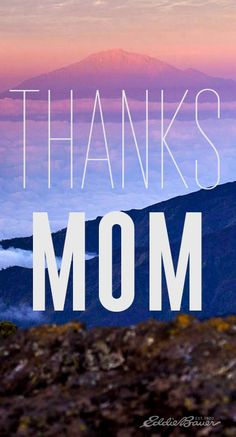 Sometimes it's all you need to say. Happy Mothers Day from Eddie Bauer.