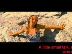 Lay all your love on me - Mamma Mia.  Voel je je down.   Kijk deze film. Word je blij van!:)