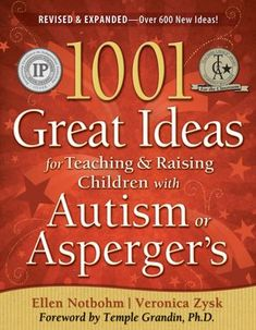 1001 Great Ideas for teaching & raising kids with Autism & Asperger's/ Autism Spectrum Disorder