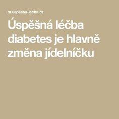 Úspěšná léčba diabetes je hlavně změna jídelníčku Diabetes, Diet, Diabetic Living