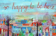 So Happy To Be Here - http://www.contemporary-artists.co.uk/paintings/so-happy-to-be-here/