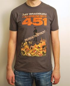Fahrenheit 451 tee. Love it!
