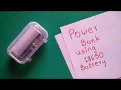 Homemade DIY Power Bank using 18650 battery - All