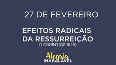 27 de Fevereiro - Efeitos radicais da ressurreição