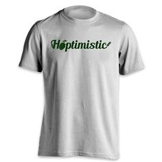 Craft Beer Hoptimistic T-Shirt by RespectCraftBeer on Etsy