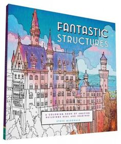 Fantastic Structures Adult Coloring Book: Amazing Buildings Real and Imagined
