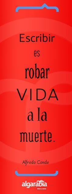 Frase-cita de Alfredo Conde, cortesía de @revista Algarabía.