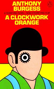 A Clockwork Orange (3219) by Anthony Burgess  First published 1962.  Published by Penguin Books January 1972 with cover art by David Pelham.