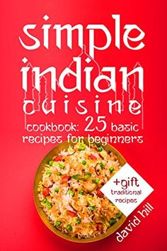 Simple Indian cuisine. Cookbook: 25 basic recipes for beg... https://www.amazon.com/dp/B01NCV72HA/ref=cm_sw_r_pi_awdb_x_NQuJybHQAGD0C