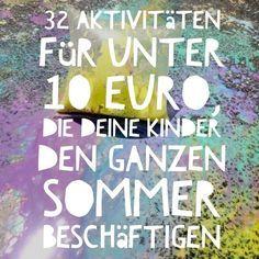 Aktivitäten für Kinder in der Freizeit - für einen ganzen Sommer lang *** 32 Kids Activitiy ideas for the summer - low budget
