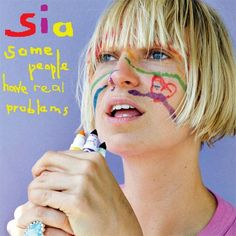 Sia - Some People Have Real Problems Vinyl 2LP February 24 2017 Pre-order
