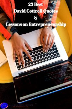 23 David Cottrell Quotes and Sayings on entrepreneurship and Lessons from The Monday Morning Choices! #inspiringquotes #mondaymorningchoices http://juleskalpauli.com/23-best-david-cottrell-quotes-on-entrepreneurship/