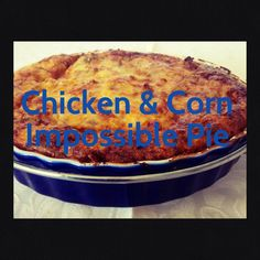 Chicken and Corn Impossible Pie (Thermomix Method Included)