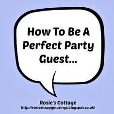 How To Be A Perfect Party Guest - 8 ways to be the perfect party guest <3