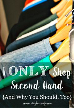 I Only Shop Second Hand {And Why You Should, Too}
