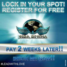 Register now for free pay later!!  #enrollforfree #vidadivina #leadwithlove  Email me @ TeamTheDivineLife@gmail.com