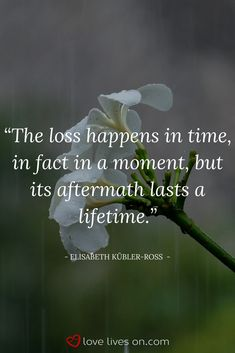 Loss happens in a moment, but coping with the grief of that loss lasts a lifetime.