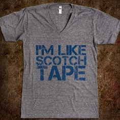 "I'm like scotch...tape. I'm so dang clear of anything."" --Olan Rogers I NEED THIS!"