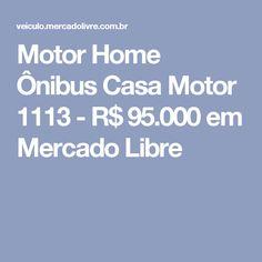 Motor Home Ônibus Casa Motor 1113 - R$ 95.000 em Mercado Libre
