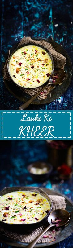 Lauki Ki Kheer. Indian style Bottle Gourd pudding. Food Photography and styling…