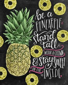 ♥️ Be A Pineapple: Stand Tall, Wear A Crown, & Stay Sweet On The Inside ♥️  ♥️ C A R D ♥️ https://www.etsy.com/listing/465915205/pineapple-card-chalkboard-art-chalk-art?ref=pr_shop  ♥️ L I S T I N G ♥️ Each image is originally hand drawn with chalk and converted digitally. Chalkboard prints maintain the authenticity and dust of the original drawing smudge free. All prints are printed on Deep Matte Fujicolor Crystal Archive Professional Paper.  ♥️ F R