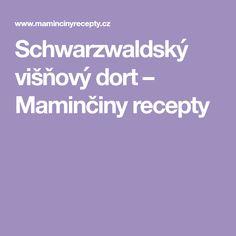 Schwarzwaldský višňový dort – Maminčiny recepty