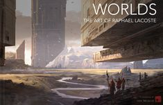 Worlds: The Art of Raphael Lacoste, Raphael Lacoste on ArtStation at…