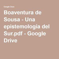 Boaventura de Sousa - Una epistemología del Sur.pdf - Google Drive