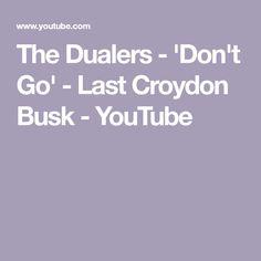 The Dualers - 'Don't Go' - Last Croydon Busk Large Crowd, Croydon, Songs, My Love, Music, Youtube, Musica, Musik, Muziek