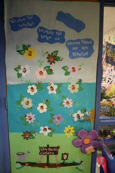 """Bloom teacher door idea... """"We love our teacher because she helps us bloom where we are planted..."""""""