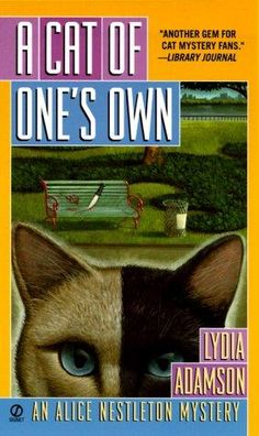 A Cat of One's Own (1999) (Book 17 in the Alice Nestleton series) A novel by Lydia Adamson
